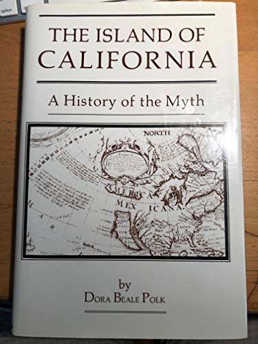 The Island of California (Signed Copy) . A History of the Myth