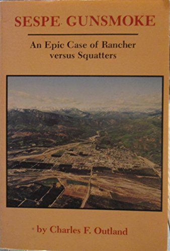 9780870622052: Sespe gunsmoke: An epic case of rancher versus squatters