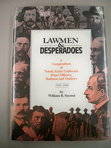 9780870622090: Lawmen & Desperadoes: A Compendium of Noted, Early California Peace Officers, Badmen and Outlaws 1850-1900 (Western Frontiersmen Series)
