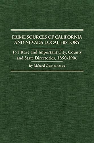 9780870622137: Prime Sources of California and Nevada Local History: 151 Rare and Important City, County and State Directories, 1850–1906