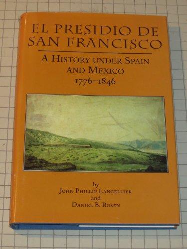 9780870622397: El Presidio De San Francisco: A History Under Spain and Mexico 1776-1846 (Frontier Military Series, 19)