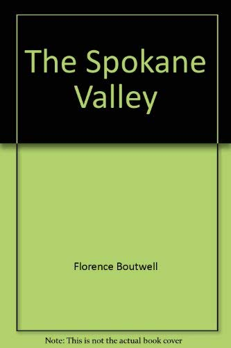 The Spokane Valley Vol II A History: Florence Boutwell