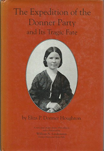 The Expedition Of The Donner Party And Its Tragic Fate: Eliza P. Donner Houghton