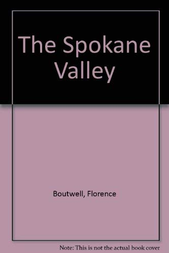 The Spokane Valley: Boutwell, Florence