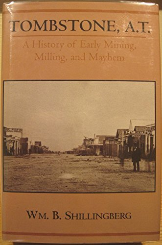 Tombstone, A.T.: a History of Early Mining, Milling, and Mayhem (SIGNED)