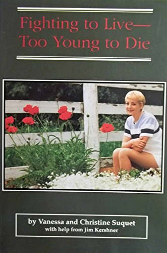 Fighting to live--too young to die