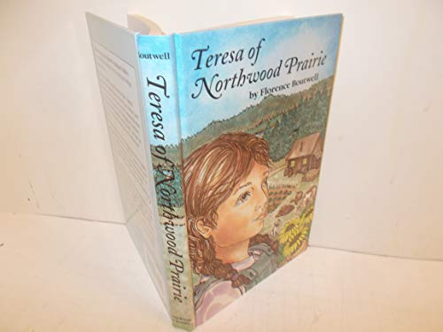 Teresa of Northwood Prairie: A Historical Adventure: Boutwell, Florence