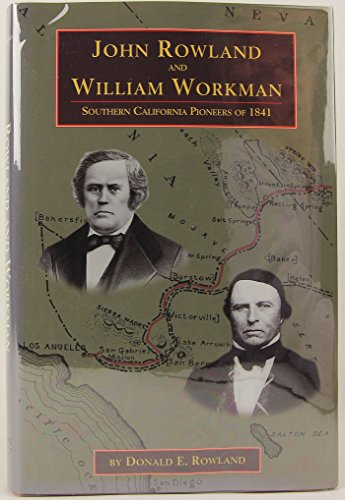 John Rowland and William Workman: Southern California Pioneers of 1841 (Western Frontiersmen Series...