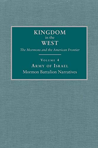 9780870622977: Army of Israel: Mormon Battalion Narratives (Kingdom in the West: The Mormons and the American Frontier Series)