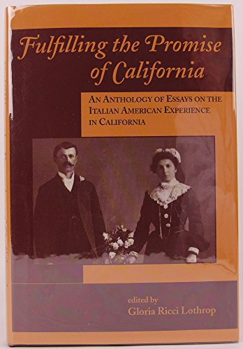 9780870622991: Fulfilling the Promise of California: An Anthology of Essays on the Italian American Experience in California