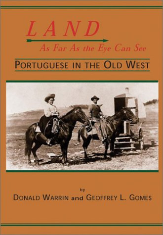 9780870623066: Land, as Far as the Eye Can See: Portuguese in the Old West (Western Lands and Waters Series, No. 21)