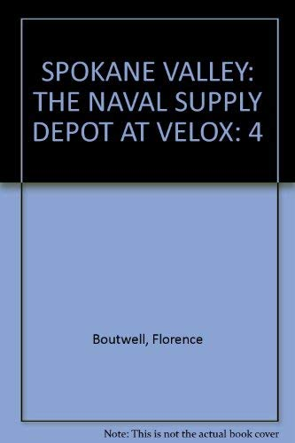 The Spokane Valley: the Naval Supply Depot at Velox -- SIGNED by Author: Boutwell, Florence