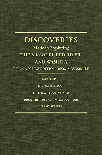 Jefferson's Western Explorations: Discoveries Made In Exploring The Missouri, Red River And ...