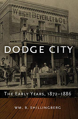9780870623783: Dodge City: The Early Years, 1872–1886 (Western Lands and Waters)