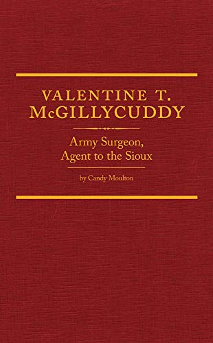 9780870623899: Valentine T. McGillycuddy: Army Surgeon, Agent to the Sioux