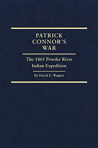 9780870623950: Patrick Connor's War: The 1865 Powder River Indian Expedition (Frontier Military Series)