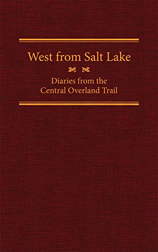 9780870624070: West from Salt Lake: Diaries from the Central Overland Trail (The American Trails Series)