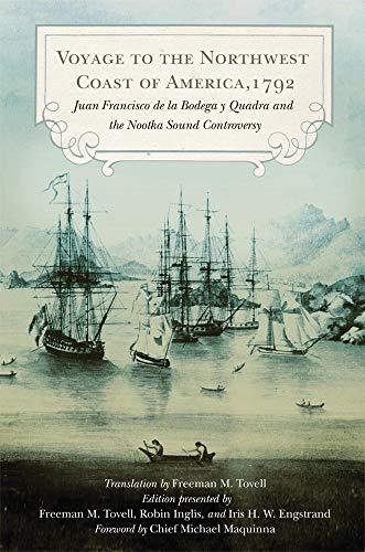 9780870624087: Voyage to the Northwest Coast of America, 1792: Juan Francisco de la Bodega y Quadra and the Nootka Sound Controversy (Northwest Historical Series)