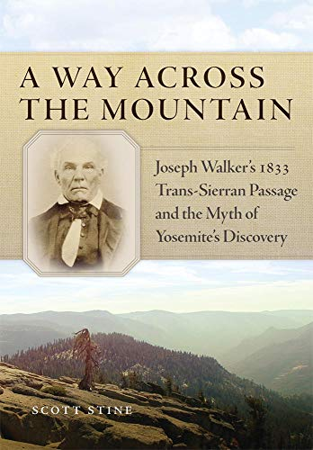 9780870624322: A Way Across the Mountain: Joseph Walker's 1833 Trans-sierran Passage and the Myth of Yosemite's Discovery