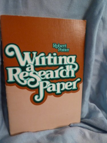 Writing a Research Paper: Potter, Robert