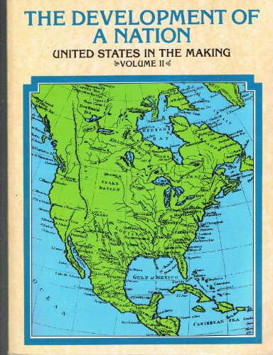 9780870655715: The Development of a Nation Volume II: United States in the Making 1783-1876