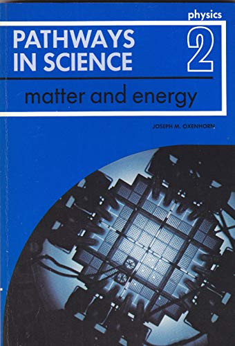 Physics 2 Matter and Energy: Oxenhorn