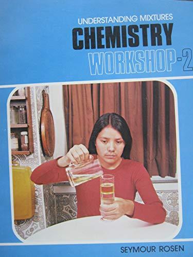 9780870659560: Chemistry Workshop 2 (Understanding Mixtures, 2)