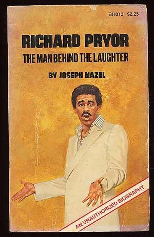 Richard Pryor: The Man Behind the Laughter: Nazel, Joseph