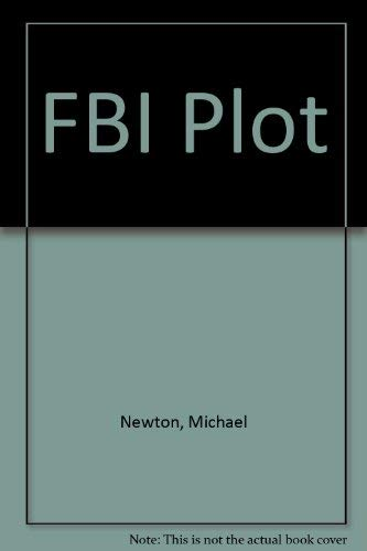 The FBI Plot: Newton, Michael