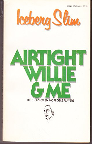 9780870670312: Airtight Willie & Me