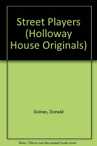 Street Players (Holloway House Originals) (0870671871) by Donald Goines