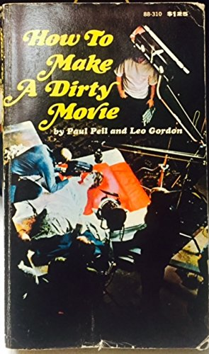 How to Make a Dirty Movie: Paul Pell and Lee Gordon