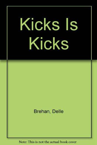 Kicks Is Kicks: Brehan, Delle