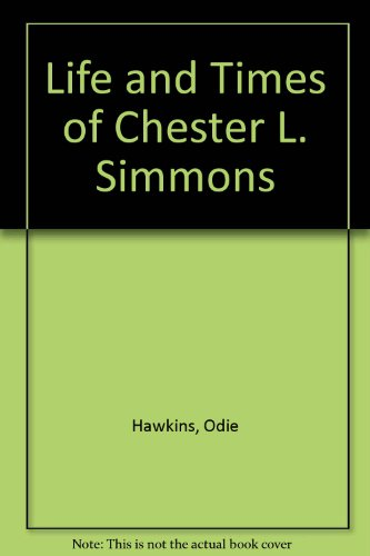 9780870673412: Life and Times of Chester L. Simmons