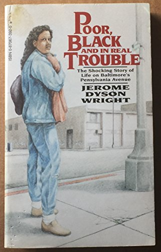 Poor, Black and in Real Trouble: Wright, Jerome D.