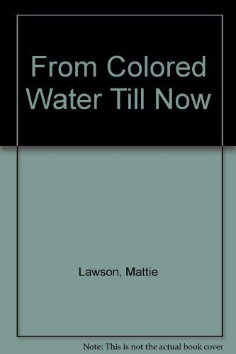 9780870673948: From Colored Water Till Now
