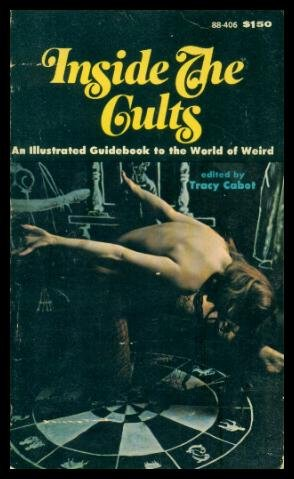 9780870674068: Inside the Cults: An Illustrated Guidebook to the World of the Weird