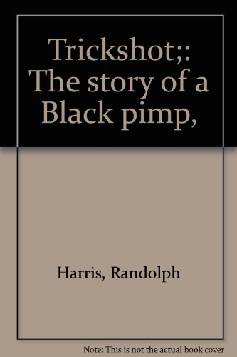 9780870674488: Trickshot: The Story of a Black Pimp