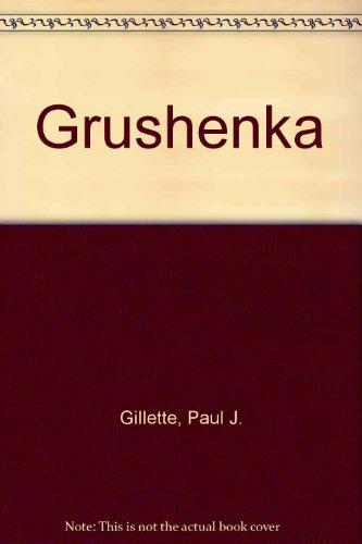 Grushenka: Gillette, Paul J.
