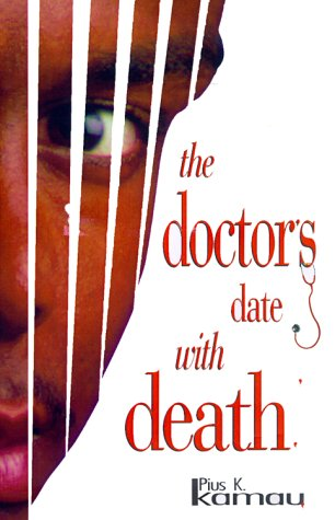 The Doctor's Date With Death: Kamau, Pius