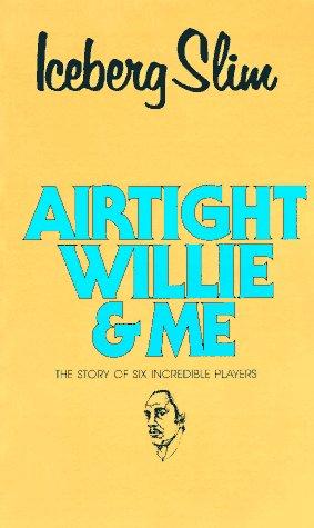 9780870679766: Airtight Willie & Me