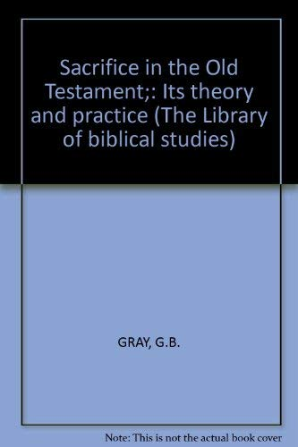 9780870680489: Sacrifice in the Old Testament;: Its theory and practice (The Library of biblical studies)