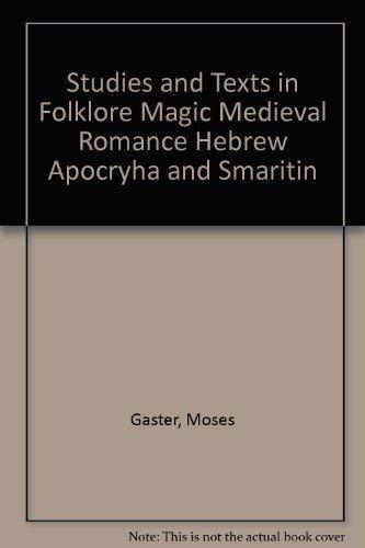 9780870680564: Studies and Texts in Folklore, Magic, Mediaeval Romance, Hebrew Apocrypha and Samaritan Archaeology