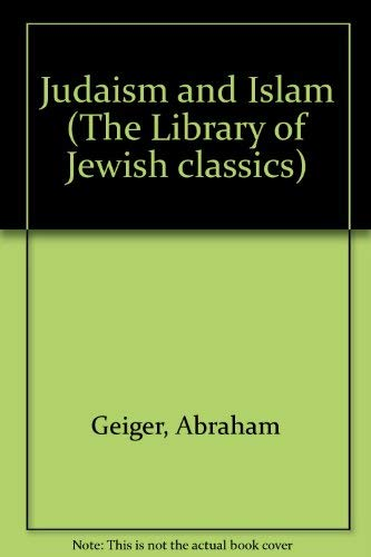 Judaism and Islam (The Library of Jewish: Geiger, Abraham