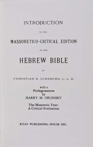 Introduction to the Massoretico-Critical Edition of the: Ginsburg, Christian