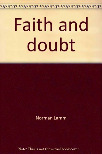 Faith and Doubt: Studies in Traditional Jewish Thought: Lamm, Norman