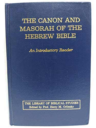 9780870681646: The Canon and Masorah of the Hebrew Bible: An introductory reader (The Library of Biblical studies)