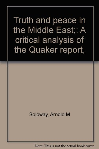 Truth and peace in the Middle East;: Soloway, Arnold M
