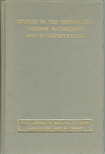9780870682193: Studies in the Septuagint: Origins, Recensions, and Interpretations : Selected Essays, With a Prolegomenon (Library of Biblical studies)
