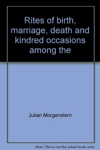Rites of birth, marriage, death and kindred: Morgenstern, Julian